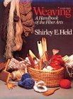 Weaving : A Handbook for Fiber Craftsmen, Held, Shirley Elaine, 0030831806