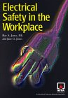 Electrical Safety in the Workplace, Jones, Ray A. and Jones, Jane G., 0877654522