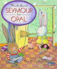 Seymour and Opal, Nicole Jussek, 0679967222