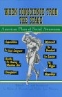 img - for When Conscience Trod the Stage: American Plays of Social Awareness book / textbook / text book