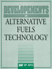 Developments in Alternative Fuels Technology (S P (Society of Automotive Engineers))
