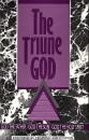 The Triune God, Clarence H. Benson, 0910566097
