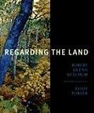 Regarding the Land, John Rohrbach and Mountaineers Books, 0883601001