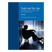 YOUTH AND THE LAW: NEW APPROACHES TO CRIMINAL JUSTICE AND CHILD PROTECTION, 3RD EDITION