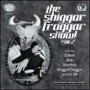 The Shiggar Fraggar Show!  Vol. 2