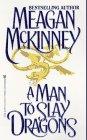 A Man to Slay Dragons, Meagan McKinney, 0821753452