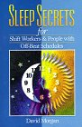 Sleep Secrets for Shiftworkers & People with Off-beat Schedules
