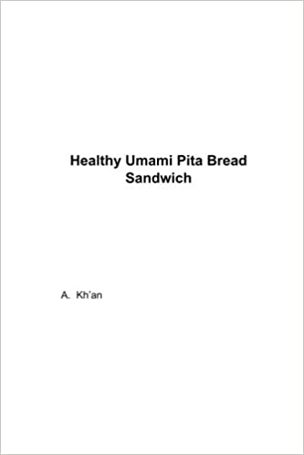 Healthy Umami Pita Bread Sandwich Kh An A 9781984924445 Amazon Com Books