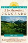 Hiking Trails of Southwestern Colorado, Paul Pixler, 0871088169