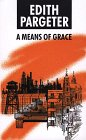 A Means of Grace, Edith Pargeter, 0786206845