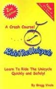 Ride the Unicycle - a Crash Course!