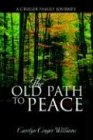 The Old Path to Peace, Carolyn Williams, 1579216897