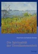 Spiritualität der Unvollkommenheit: Geschichten über die Suche nach Sinn
