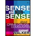 Read Online Sense and Nonsense About Crime, Drugs, and Communities 7th (seventh) edition pdf epub