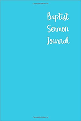 Baptist Sermon Journal: 200 Pages : Bible Study : Baptist Church
