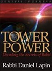 Genesis Journeys: Tower of Power - Decoding the Secrets of Babel (Genesis Journeys, Volume 1)