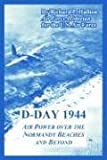 D-Day 1944, Richard P. Hallion and U.S. Air Force, 1410219011