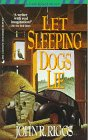 Front cover for the book Let Sleeping Dogs Lie by John R. Riggs