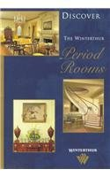 Discover the Winterthur Period Rooms (Discover Winterthur)