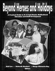 Beyond Heroes and Holidays : A Practical Guide to K-12 Anti-Racist, Multicultural Education and Staff Development, , 1878554115