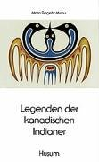 Legenden der kanadischen Indianer Broschiert – 1982 Meta Regehr-Mirau Ulf Herholz A. E. Johann Husum