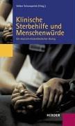 Klinische Sterbehilfe und Menschenwürde: Ein deutsch-niederländischer Dialog