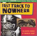 Fast Track to Nowhere