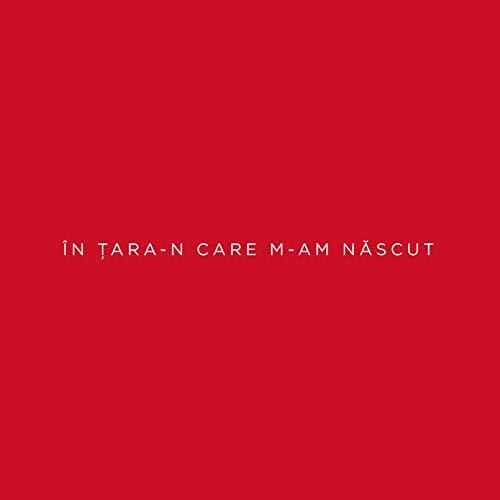 In Tara-n Care M-Am Nascut ()