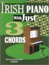 Irish Piano with Just Three Chords, Alfred Publishing Staff, 0943748976