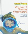 img - for Why Can't I Breathe Underwater?: And Other Questions About the Respiratory System (Bodywise) book / textbook / text book