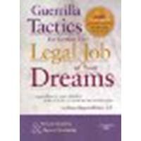 Guerrilla Tactics for Getting the Legal Job of Your Dreams, 2nd Edition by Kimm Alayne Walton [Gilberts Law Summaries, 2008] (Paperback) 2nd Edition [Paperback]