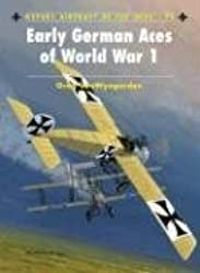 Early German Aces of World War I (Aircraft of the Aces, Band 73)