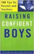 Book Raising Confident Boys ,100 Tips for Parents &Teachers 2002 publication