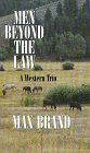 Men Beyond the Law, Max Brand, 0786207426