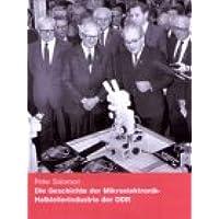 Die Geschichte der Mikroelektronik-Halbleiterindustrie der DDR: Vom ersten Transistor bis zu den letzten Chips