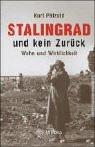 Stalingrad und kein Zurück: Wahn und Wirklichkeit