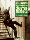 Weapons and Equipment of Counter-Terrorism, Michael Dewar, 1854091603