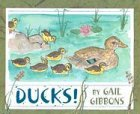 Ducks!, Gail Gibbons, 0823415678