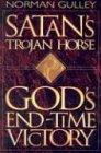 Satan's Trojan Horse, Norman Gulley, 0828017468