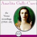 Amelita Galli-Curci: The Victor Recordings (1925-28)
