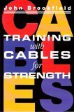 Training with Cables for Strength, John Brookfield, 0926888102