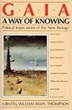 GAIA, a Way of Knowing, William Irwin Thompson, etc., 0892810807