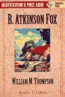 R. Atkinson Fox: William M. Thompson Identification and Price Guide