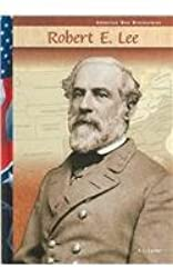a biography of robert e lee an american civil war general Facts & information about robert e lee, a confederate civil war general during the american civil war general robert e lee robert e lee facts born january 19, 1807 died october 12, 1870 beginning rank major general, virginia state troops highest rank achieved general, confederate states of america more about robert e lee robert e.