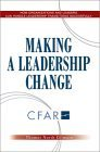 Making a Leadership Change: How Organizations and Leaders Can Handle Leadership Transitions Successfully
