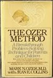 The Ozer method: A breakthrough problem-solving technique for parents and children