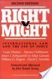 Right vs. Might : International Law and the Use of Force, Henkin, Louis and Hoffmann, Stanley, 0876091095