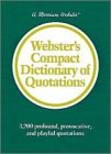 Webster's Compact Dictionary of Quotations, M. Webster, 0877792844