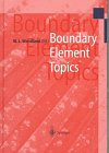 Boundary Element Topics : Proceedings of the Final Conference of the Priority Research Program. Boundary Element Methods 1989-1995 of the German Research Foundation, Stuttgart, October 2-4, 1995, Deutsche Forschungsgemeinschaft DFG Staff, 3540628509
