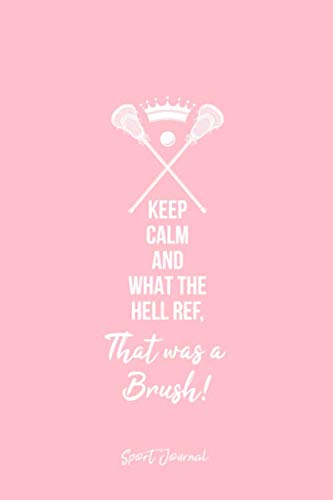 - Sport Journal: Dot Grid Journal - Lacrosse Sticks Keep Calm Ref Brush Funny Sports Joke Gift - Pink Dotted Diary, Planner, Gratitude, Writing, Travel, Goal, Bullet Notebook - 6x9 120 page
